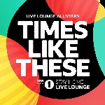 LIVE LOUNGE ALLSTARS - Times Like These